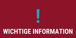 Informationen – WICHTIG!